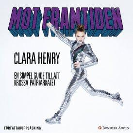 Clara Henry Mot framtiden