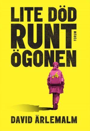 """Bokomslag av boken """"Lite död runt ögonen"""" av David Ärlemalm."""