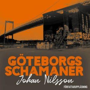 "Bokomslag av ""Göteborgs Schamaner"" skriven av Johan Nilsson."